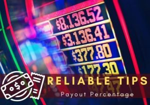 reliable tips to get the best online slots payout percentage
